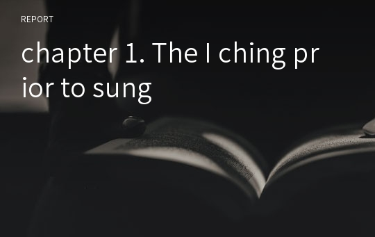 chapter 1. The I ching prior to sung