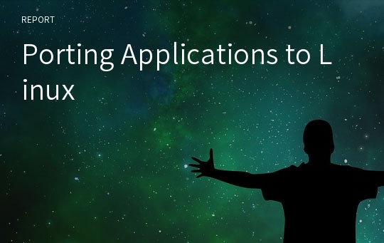 Porting Applications to Linux