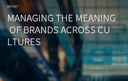 MANAGING THE MEANING OF BRANDS ACROSS CULTURES