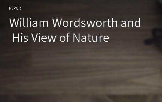 William Wordsworth and His View of Nature