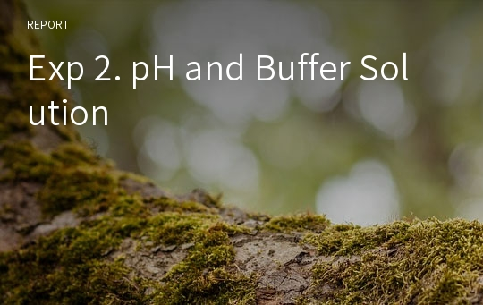 Exp 2. pH and Buffer Solution