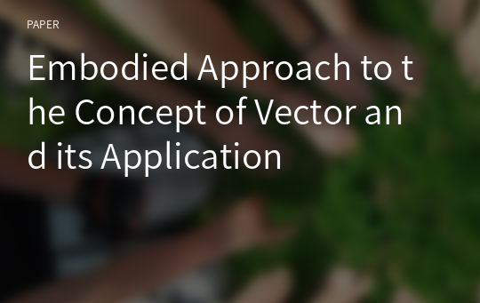 Embodied Approach to the Concept of Vector and its Application
