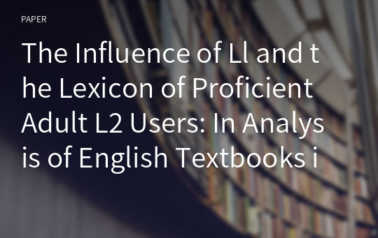 The Influence of Ll and the Lexicon of Proficient Adult L2 Users: In Analysis of English Textbooks in Korea