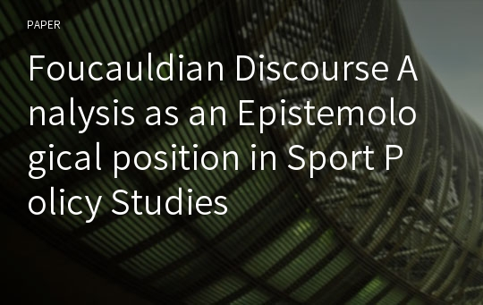 Foucauldian Discourse Analysis as an Epistemological position in Sport Policy Studies