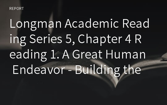 Longman Academic Reading Series 5, Chapter 4 Reading 1. A Great Human Endeavor - Building the Gothic Cathedrals (구문 해설)