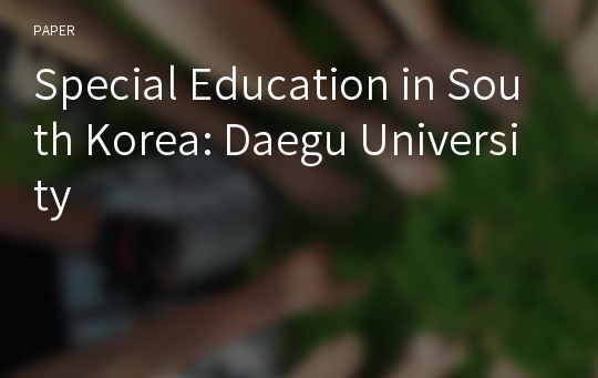 Special Education in South Korea: Daegu University