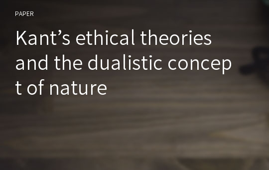 Kant's ethical theories and the dualistic concept of nature