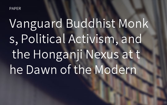 Vanguard Buddhist Monks, Political Activism, and the Honganji Nexus at the Dawn of the Modern Era in Chosŏn Korea