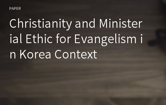 Christianity and Ministerial Ethic for Evangelism in Korea Context