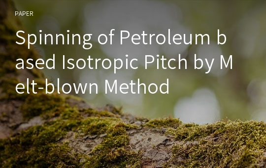 Spinning of Petroleum based Isotropic Pitch by Melt-blown Method