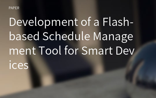 Development of a Flash-based Schedule Management Tool for Smart Devices