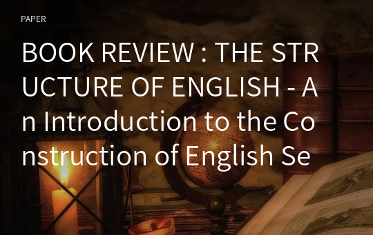 BOOK REVIEW : THE STRUCTURE OF ENGLISH - An Introduction to the Construction of English Sentences - Charles C . Fries
