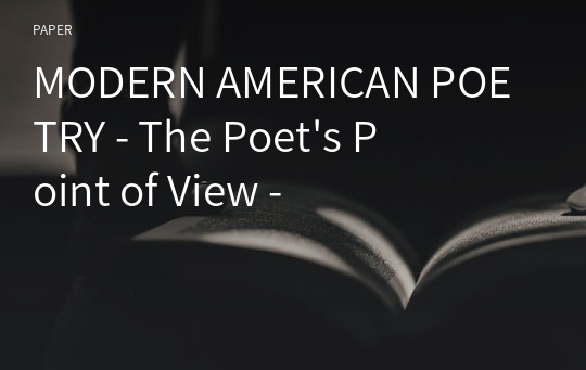 MODERN AMERICAN POETRY - The Poet's Point of View -