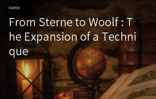 From Sterne to Woolf : The Expansion of a Technique