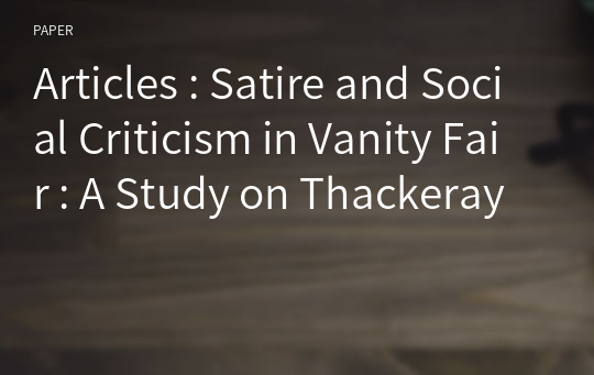 Articles : Satire and Social Criticism in Vanity Fair : A Study on Thackeray