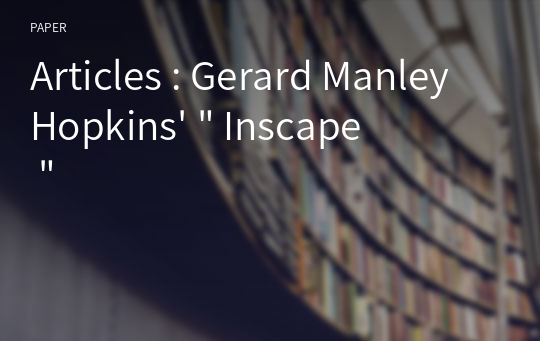 "Articles : Gerard Manley Hopkins' "" Inscape """