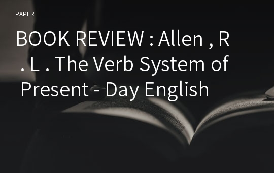 BOOK REVIEW : Allen , R . L . The Verb System of Present - Day English