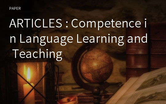ARTICLES : Competence in Language Learning and Teaching