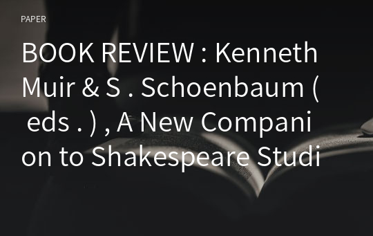 BOOK REVIEW : Kenneth Muir & S . Schoenbaum ( eds . ) , A New Companion to Shakespeare Studies