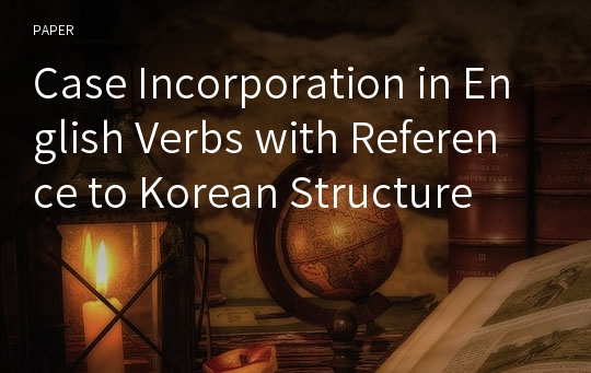 Case Incorporation in English Verbs with Reference to Korean Structure