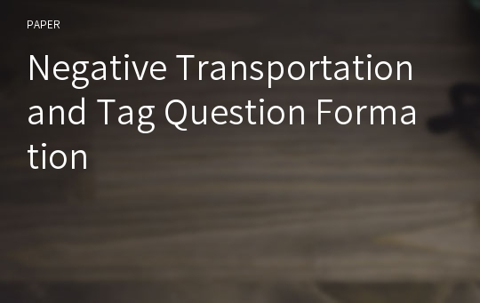 Negative Transportation and Tag Question Formation