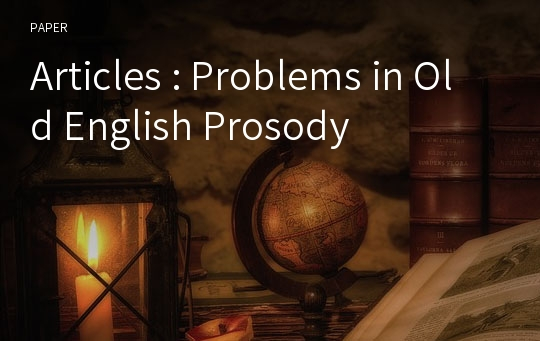 Articles : Problems in Old English Prosody
