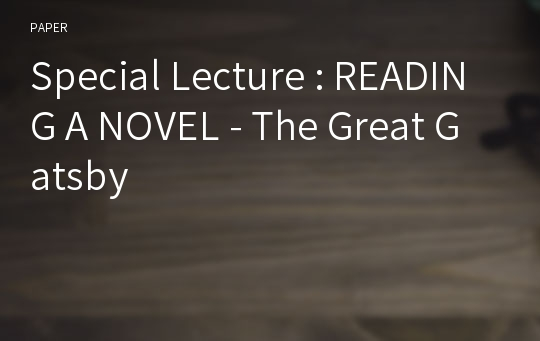 Special Lecture : READING A NOVEL - The Great Gatsby