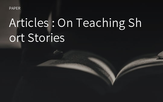 Articles : On Teaching Short Stories