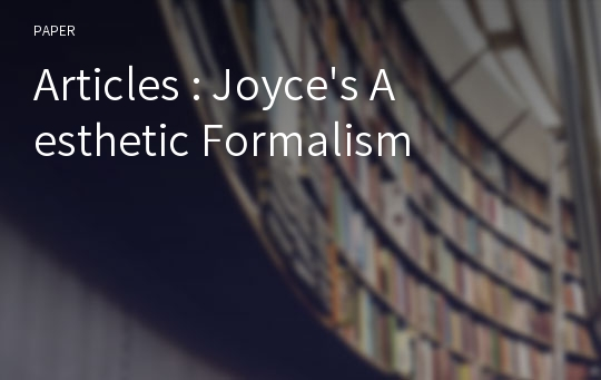 Articles : Joyce's Aesthetic Formalism