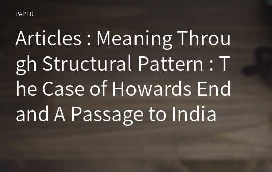 Articles : Meaning Through Structural Pattern : The Case of Howards End and A Passage to India