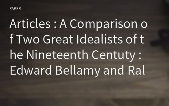 Articles : A Comparison of Two Great Idealists of the Nineteenth Centuty : Edward Bellamy and Ralph Waldo Emerson