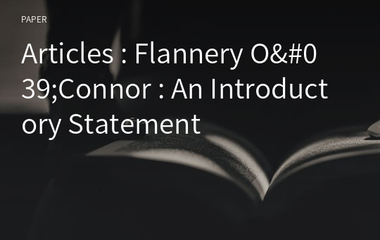Articles : Flannery O'Connor : An Introductory Statement