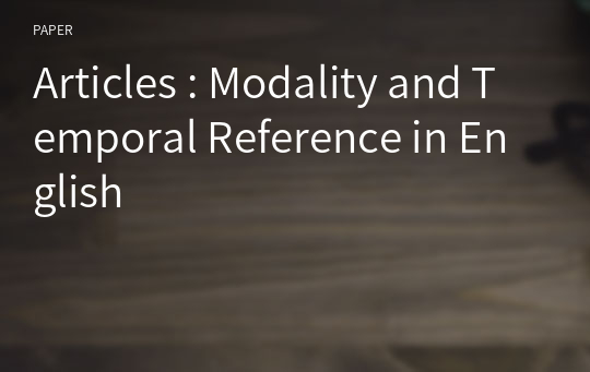 Articles : Modality and Temporal Reference in English