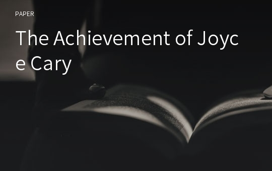 The Achievement of Joyce Cary