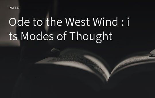 Ode to the West Wind : its Modes of Thought
