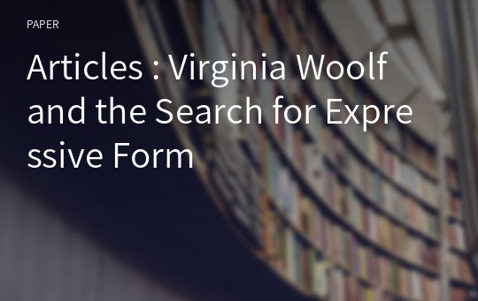 Articles : Virginia Woolf and the Search for Expressive Form