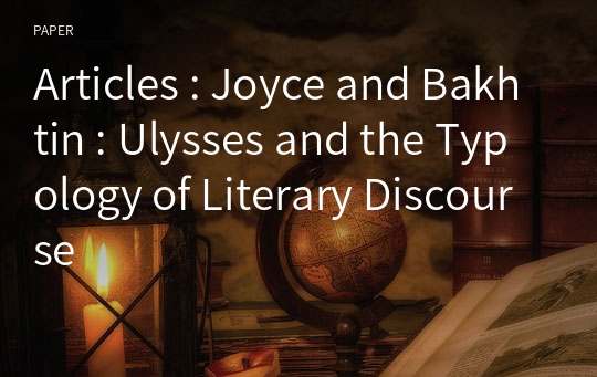 Articles : Joyce and Bakhtin : Ulysses and the Typology of Literary Discourse