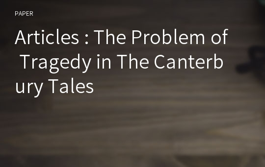 Articles : The Problem of Tragedy in The Canterbury Tales