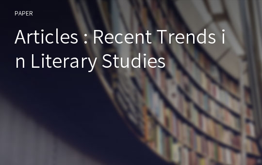 Articles : Recent Trends in Literary Studies