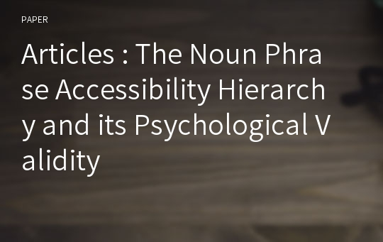 Articles : The Noun Phrase Accessibility Hierarchy and its Psychological Validity