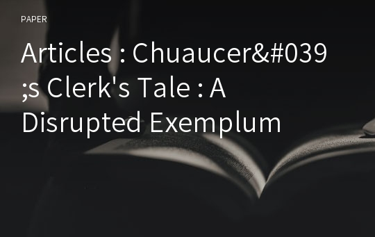 Articles : Chuaucer's Clerk's Tale : A Disrupted Exemplum