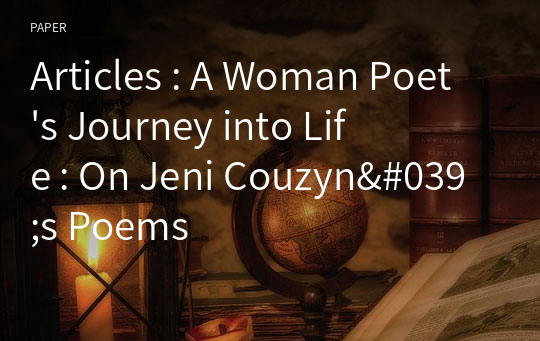 Articles : A Woman Poet's Journey into Life : On Jeni Couzyn's Poems