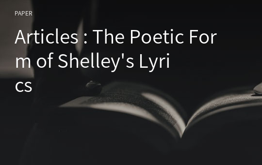 Articles : The Poetic Form of Shelley's Lyrics
