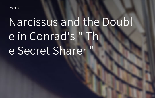 "Narcissus and the Double in Conrad's "" The Secret Sharer """