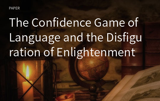 The Confidence Game of Language and the Disfiguration of Enlightenment