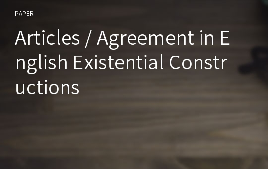 Articles / Agreement in English Existential Constructions