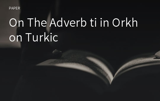 On The Adverb ti in Orkhon Turkic