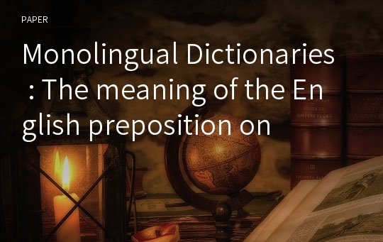 Monolingual Dictionaries : The meaning of the English preposition on