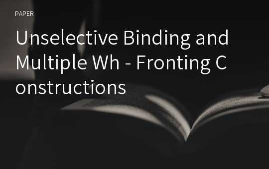 Unselective Binding and Multiple Wh - Fronting Constructions