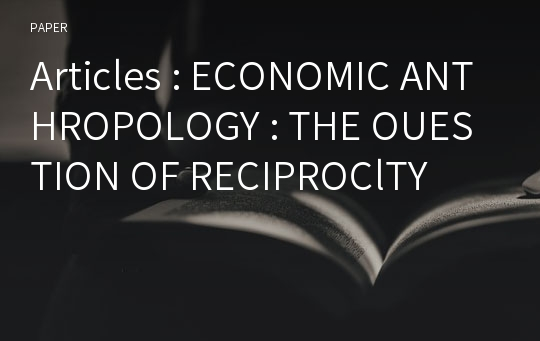 Articles : ECONOMIC ANTHROPOLOGY : THE OUESTION OF RECIPROClTY